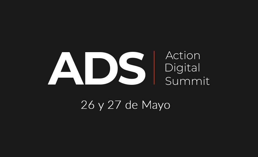 Conéctate al Action Digital Summit este 26 y 27 de mayo.
